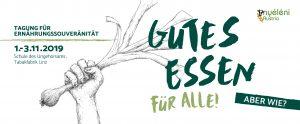 Gutes Essen für alle! Aber wie? Tagung für Ernährungssouveränität, Schule des Ungehorsams @ Tabakfabrik Linz, (OÖ)