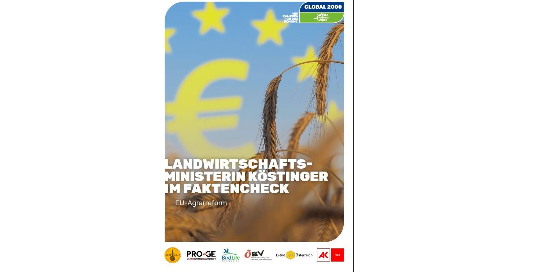 Landwirtschaftsministerin Köstinger im Faktencheck: Doppeltes Spiel bei der EU-Agrarreform